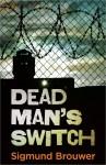 Dead Man's Switch - Sigmund Brouwer