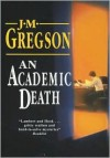 An Academic Death - J.M. Gregson