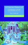 A Concise History of Germany (Cambridge Concise Histories) - Mary Fulbrook