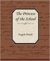 The Princess of the School - Angela Brazil
