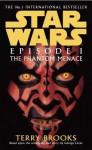 Star Wars: Episode I - The Phantom Menace - Terry Brooks