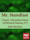 Mr. Standfast: Classic Adventure Story of Richard Hannay #3 (Illustrated) - John Buchan