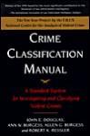 Crime Classification Manual - Robert K. Ressler, John E. (Edward) Douglas, Ann Burgess, Allen Burgess