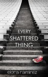 Every Shattered Thing - Elora Nicole Ramirez