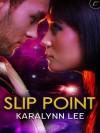 Slip Point - Karalynn Lee