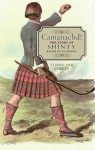 Camanachd!: The Story of Shinty - Roger Hutchinson