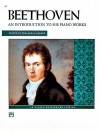 Beethoven: Introduction to His Piano Works (Alfred Masterwork Edition) - Ludwig van Beethoven