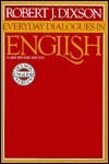 Everyday Dialogues in English - Robert J. Dixson