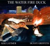 The Waterfire Duck - Kiki Latimer, Bunny Griffeth
