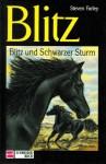 Blitz und Schwarzer Sturm (Blitz, #15) - Steven Farley, Walter Farley, Ilse Rothfuss