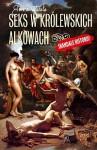 Seks w królewskich alkowach - Elwira Watała