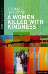 A Woman Killed With Kindness: Revised edition - Thomas Heywood