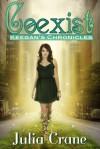 Coexist (Keegan's Chronicles #1) - Julia Crane