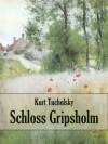Schloss Gripsholm (mit Anmerkungen) (German Edition) - Kurt Tucholsky, E. Döhnert
