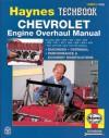 Chevrolet Engine Overhaul Manual - John Haynes, John Haynes