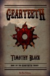 Gearteeth - Timothy Black