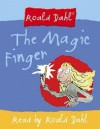 The Magic Finger: Complete & Unabridged - Roald Dahl