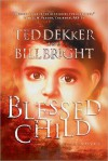 Blessed Child (The Caleb Books Series) - Bill Bright, Ted Dekker