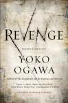 Revenge - Yōko Ogawa, Stephen Snyder