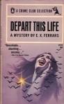 Depart This Life - E.X. Ferrars