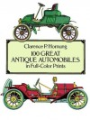 100 Great Antique Automobiles in Full-Color Prints - Clarence P. Hornung