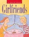 Girlfriends: A Pop Up Book - Merle Nacht