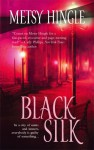 Black Silk - Metsy Hingle