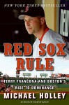 Red Sox Rule: Terry Francona and Boston's Rise to Dominance - Michael Holley