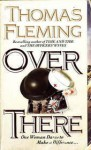 Over There - Thomas J. Fleming