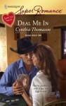 Deal Me In - Cynthia Thomason