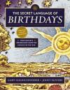 The Secret Language of Birthdays - Gary Goldschneider, Joost Elffers