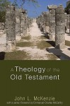 A Theology of the Old Testament - John McKenzie