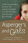 Asperger's and Girls - Tony Attwood, Temple Grandin, Teresa Bolick, Catherine Faherty, Lisa Iland, Jennifer McIlwee Myers, Ruth Snyder, Sheila Wagner, Mary Wroble