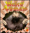 Weird Animals - Tammy Everts, Bobbie Kalman