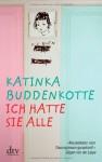 Ich Hatte Sie Alle Erzählungen - Katinka Buddenkotte