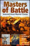 Masters of Battle: Selected Great Warrior Classes - John Wilcox