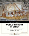 World History in Brief: Major Patterns of Change and Continuity, to 1450, Volume 1, Penguin Academic Edition Plus New Myhistorylab with Etext -- Access Card Package - Peter N. Stearns