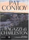 I ragazzi di Charleston - Pat Conroy, Ettore Capriolo