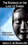 The Kwaidan of the Lady of Tamiya - James S. De Benneville, Kaori O'Connor