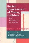 Social Competence of Young Children: Risk, Disability, and Intervention - William H. Brown