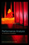 Performance Analysis: An Introductory Coursebook - Laurie Wolf, Colin Counsell