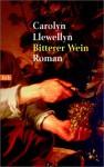 Bitterer Wein - Caroline Llewellyn