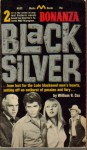 Black Silver (Bonanza, #2) - William R. Cox