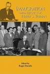Immigration and the Legacy of Harry S. Truman - Roger Daniels