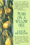 Pears on a Willow Tree - Leslie Pietrzyk, Leslie Pietrzky
