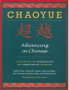Chaoyue: Advancing in Chinese: A Textbook for Intermediate and Preadvanced Students - Yea-Fen Chen, Yuanchao Meng, Amanda Wood, Mei-Ju Hwang, Frances Yufen Lee Mehta, Natasha Pierce