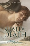 Kissed by Death (Kissed by an Immortal) - Andi Anderson
