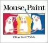 Mouse Paint (Lap Edition) - Ellen Stoll Walsh