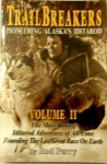 Trail Breakers: Pioneering Alaska's Iditarod Volume II; The Most Daring Iditarod Adventure of All Time--Founding the Last Great Race on Earth - Rod Perry