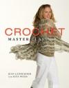 Crochet Master Class - Jean Leinhauser, Rita Weiss